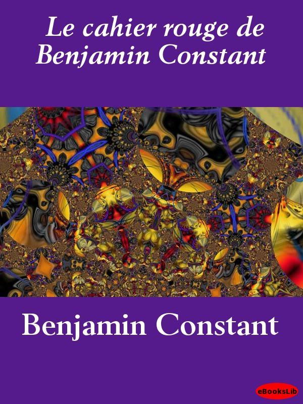 Le cahier rouge de Benjamin Constant EB9781412191357