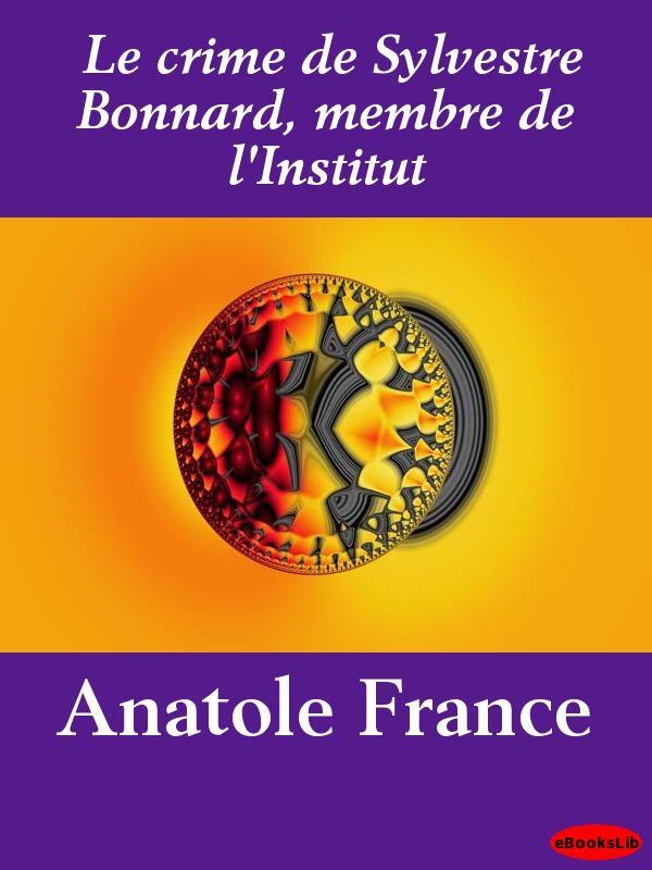 Le crime de Sylvestre Bonnard, membre de l'Institut EB9781412192354