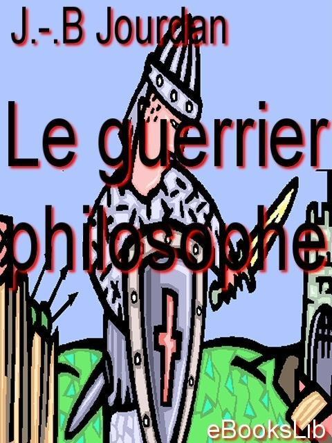 Le guerrier philosophe EB9781412173339