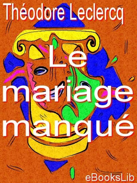 Le mariage manqu EB9781412116800