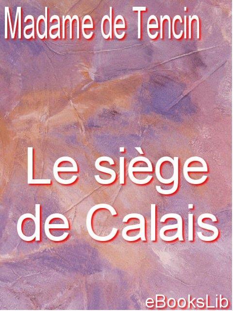 Le si?ge de Calais