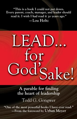 Lead . . . for God's Sake!: A Parable for Finding the Heart of Leadership EB9781414370583