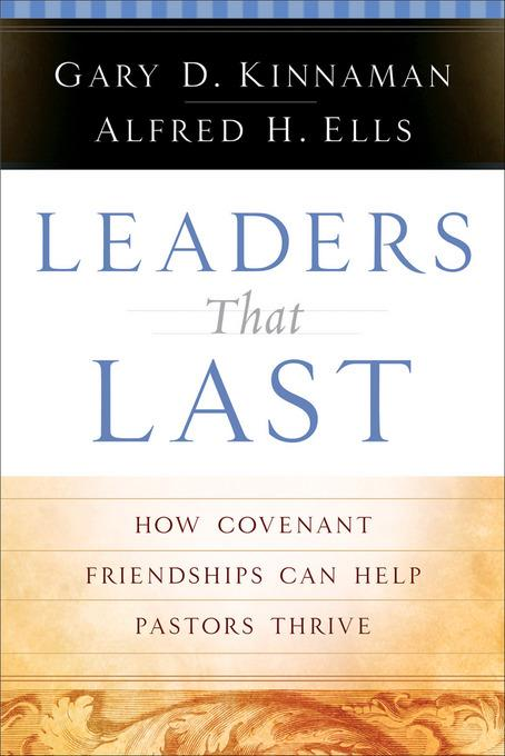 Leaders That Last: How Covenant Friendships Can Help Pastors Thrive EB9781585584987