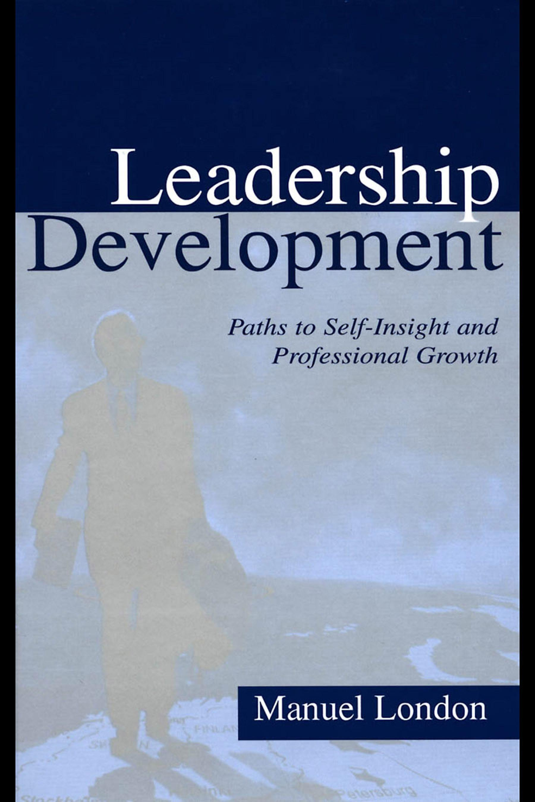 Leadership Development: Paths To Self-insight and Professional Growth EB9781410604514