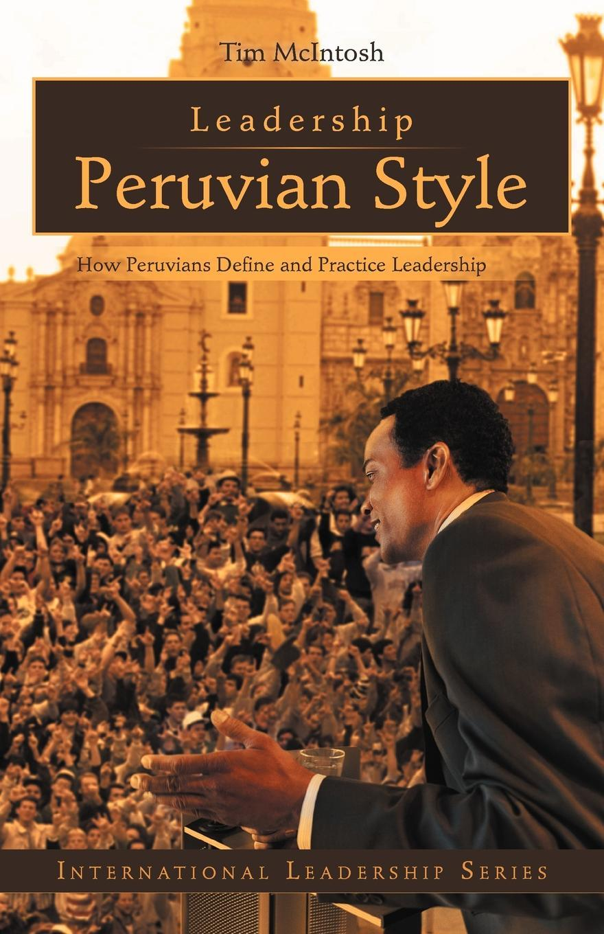 Leadership Peruvian Style: How Peruvians Define and Practice Leadership EB9781462058402