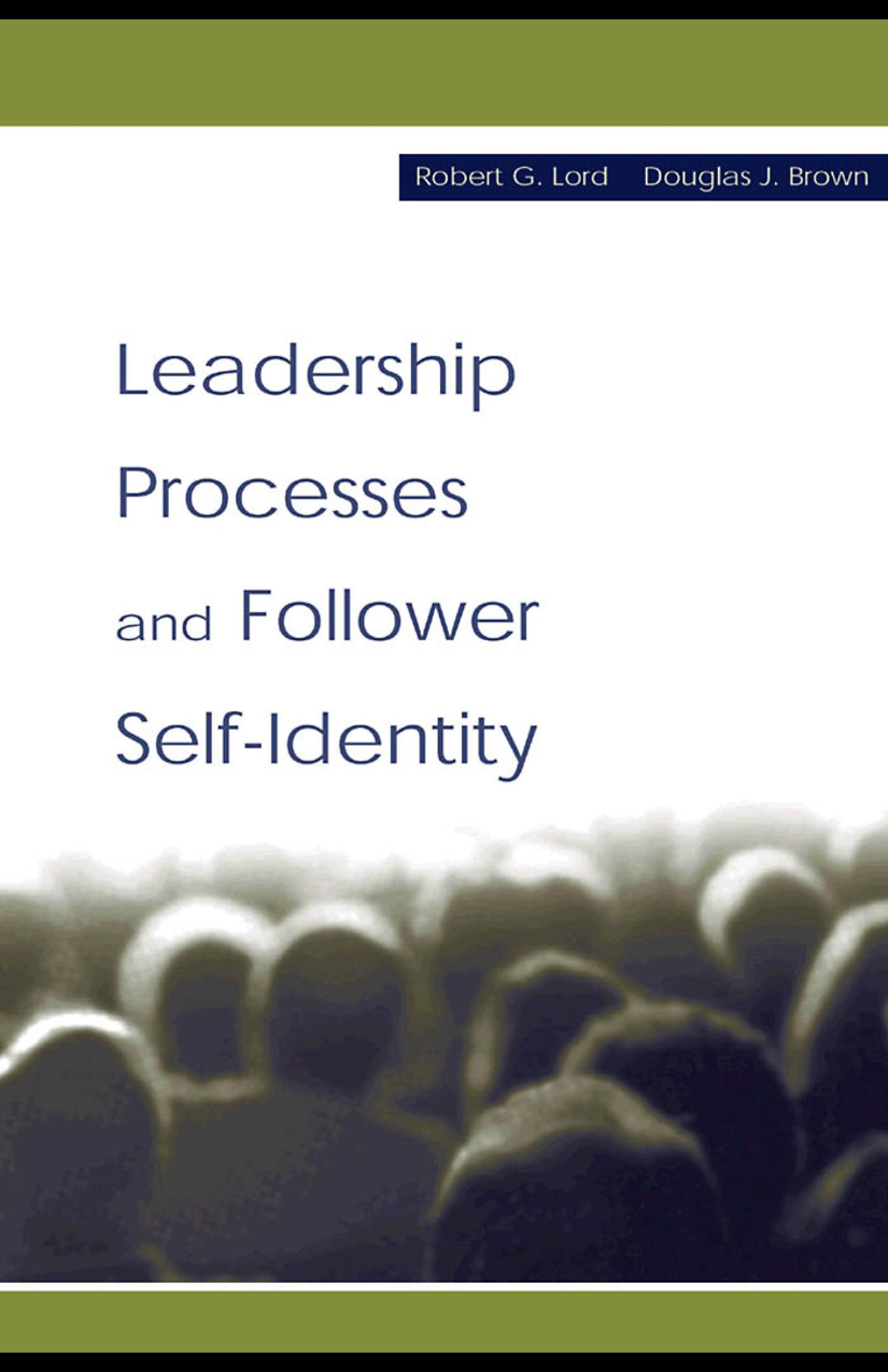 Leadership Processes and Follower Self-identity EB9781410608864