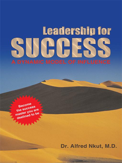 Leadership for Success: A Dynamic Model of Influence