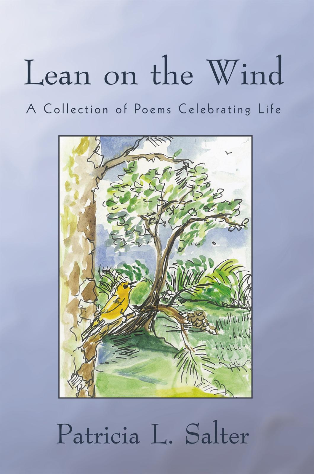 Lean on the Wind: A Collection of Poems Celebrating Life EB9781450260077