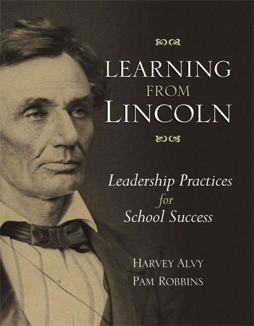 Learning from Lincoln: Leadership Practices for School Success EB9781416611295