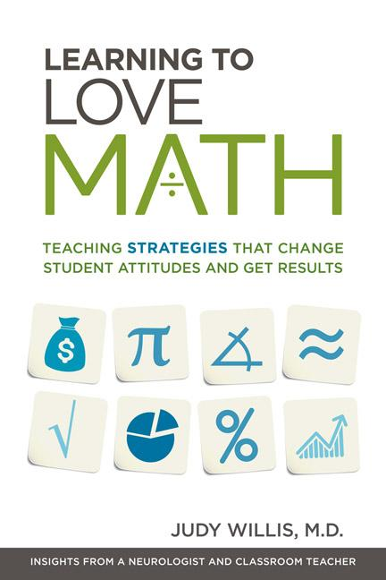 Learning to Love Math: Teaching Strategies That Change Student Attitudes and Get Results EB9781416611226