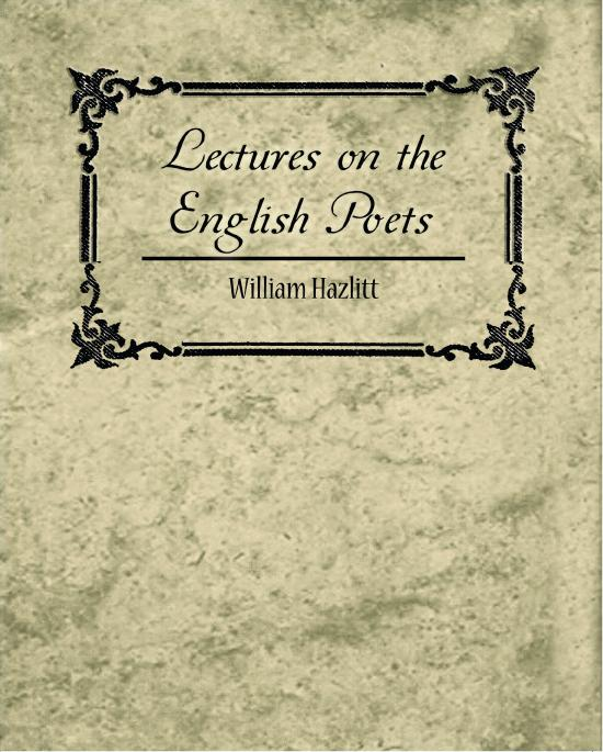 Lectures on the English Poets EB9781438560151