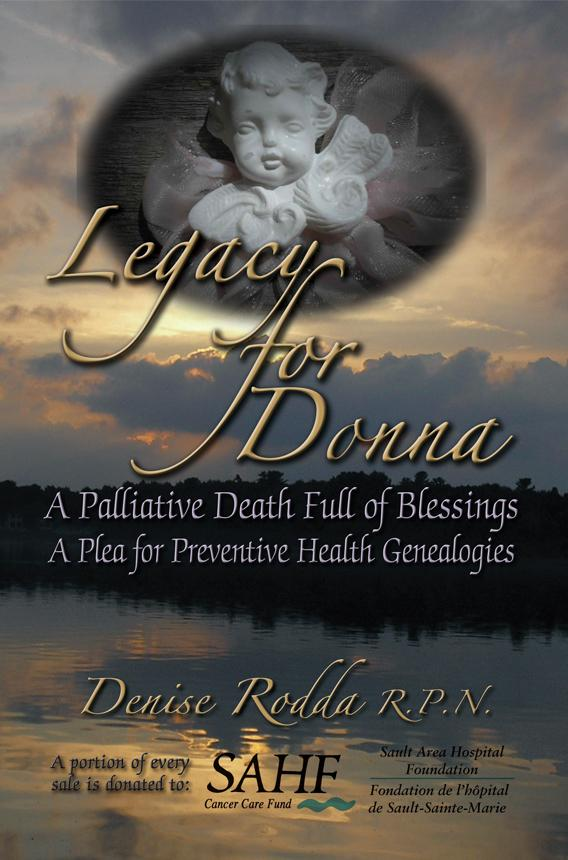 Legacy for Donna : A Palliative Death Full of Blessings  A Plea for Preventive Genealogies EB9781618976000