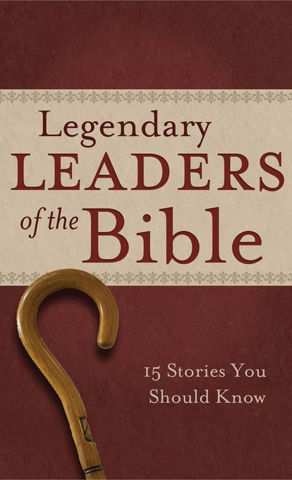 Legendary Leaders of the Bible EB9781607426325