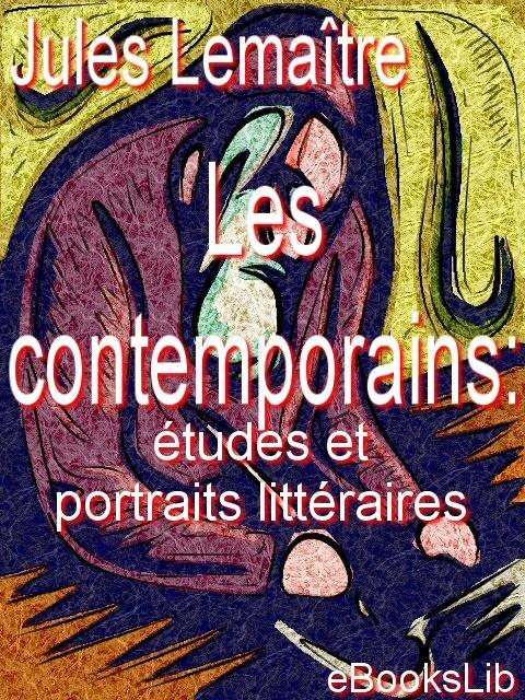 Les contemporains : ?tudes et portraits litt?raires EB9781412173766
