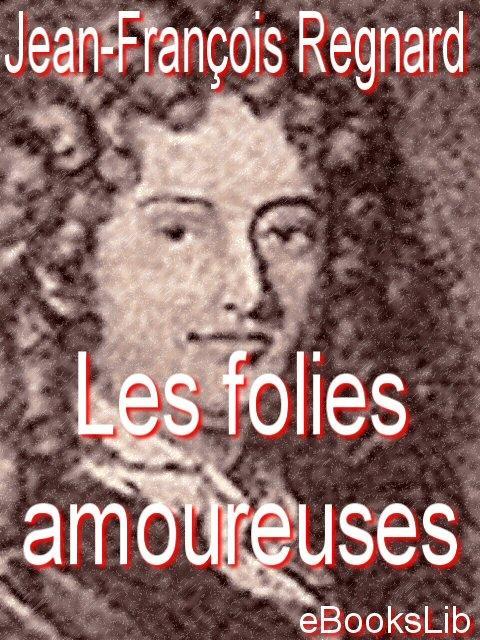 Les folies amoureuses EB9781412130493