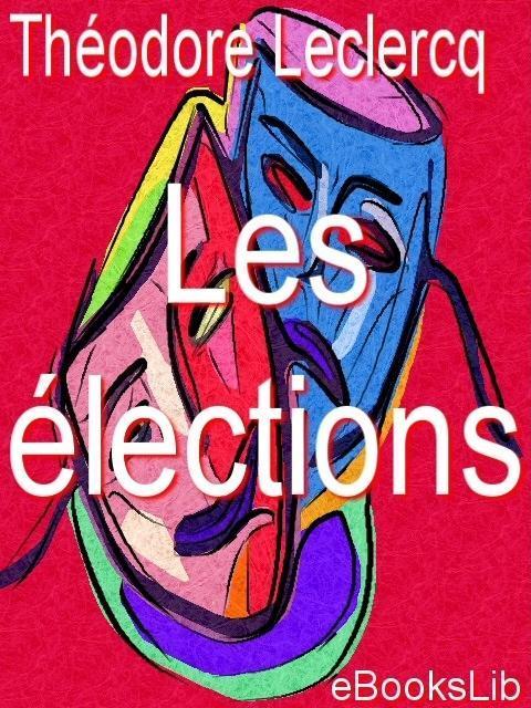 Les ?lections EB9781412173667