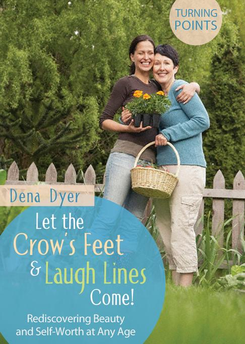 Let the Crow's Feet and Laugh Lines Come EB9781607425021