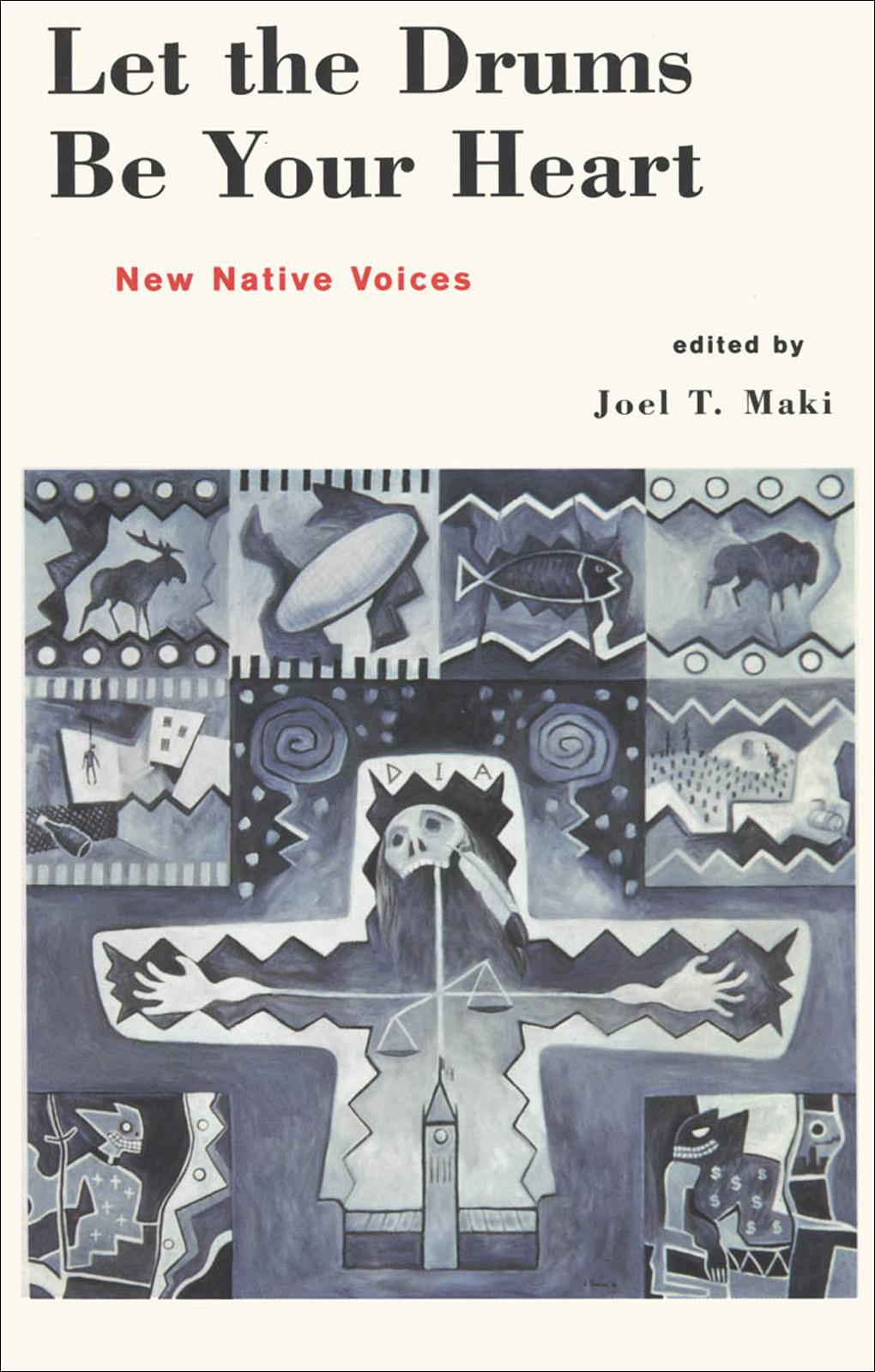 Let the Drums be Your Heart: New Native Voices EB9781926685984
