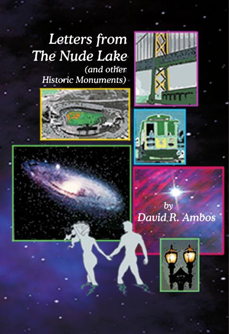 Letters from The Nude Lake (and other Historic Monuments)