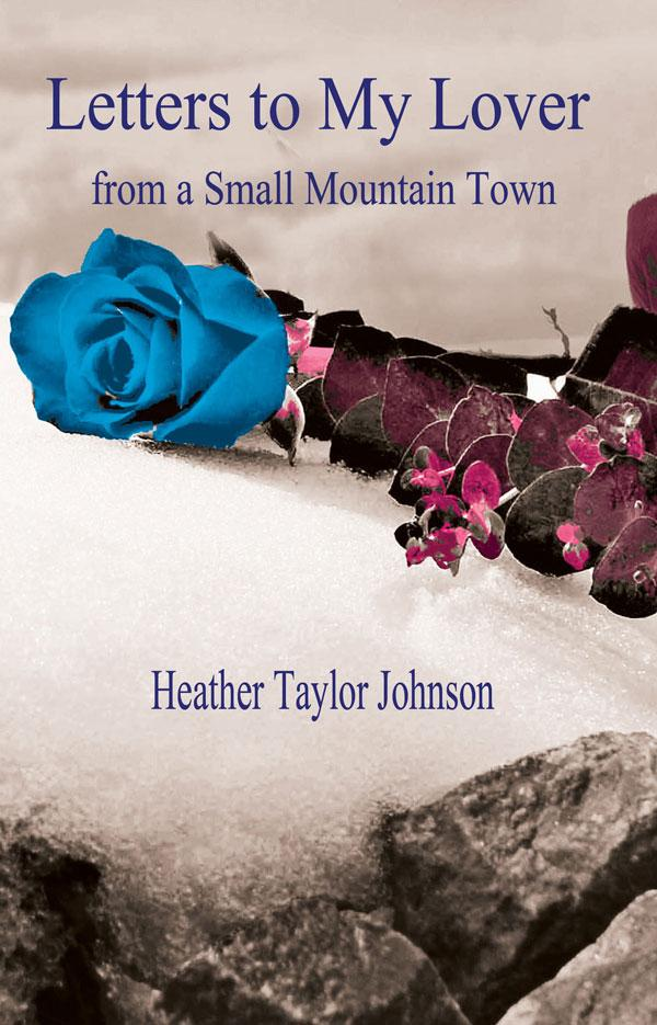 Letters to my Lover from a Small Mountain Town EB9781921869679