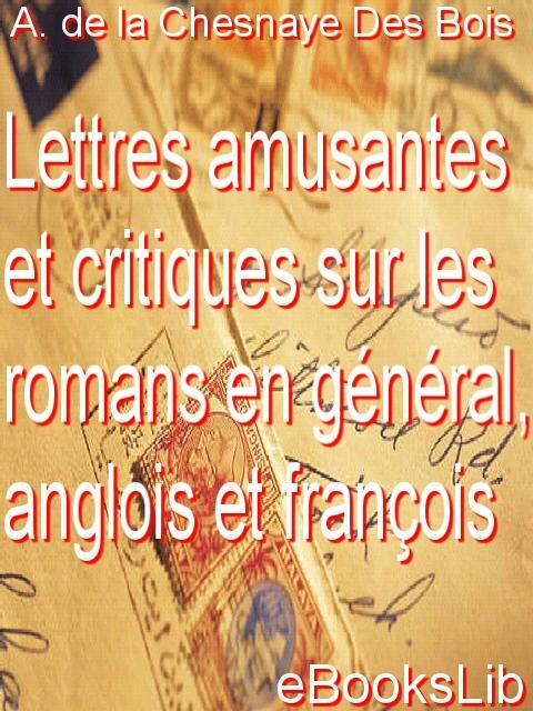 Lettres amusantes et critiques sur les romans en g?n?ral, anglois et fran?ois EB9781554494804
