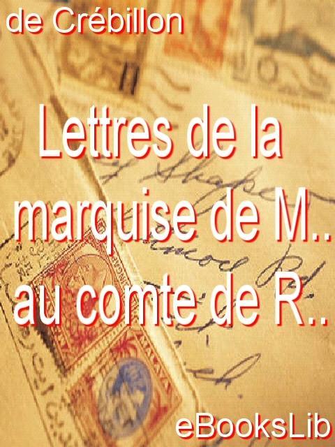 Lettres de la marquise de M.. au comte de R..
