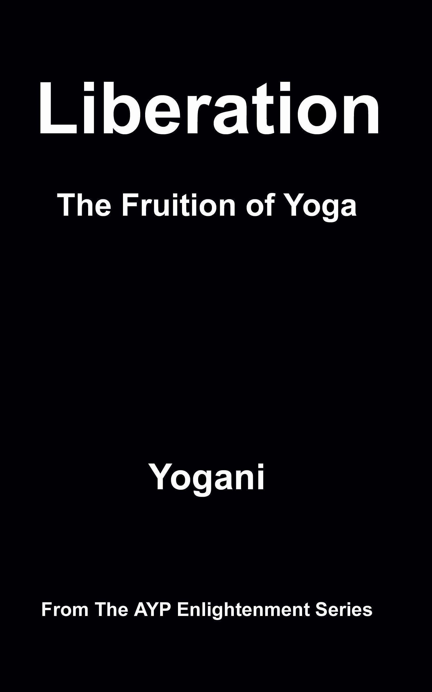 Liberation - The Fruition of Yoga EB9781938594014