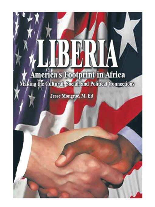 Liberia: America's Footprint in Africa: Making the Cultural, Social, and Political Connections EB9781462021659
