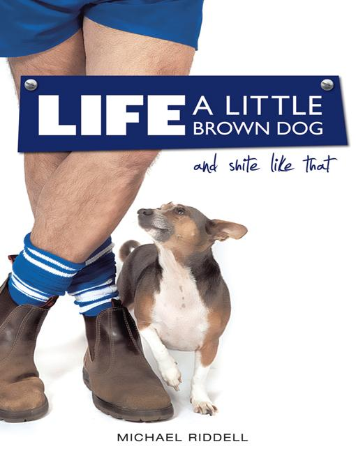 Life, A Little Brown Dog and Shite Like That EB9781452542508