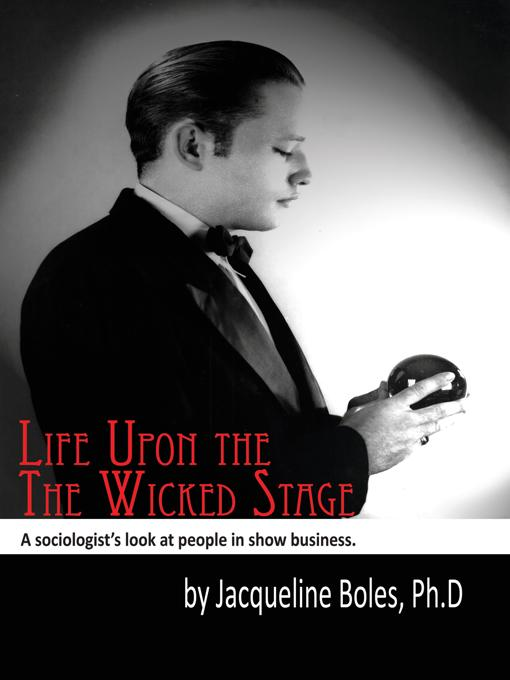 Life Upon the Wicked Stage: A Sociological Study of Entertainers