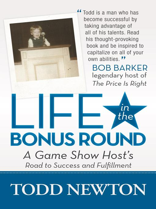 Life in the Bonus Round: A Game Show Host's Road to Success and Fulfillment EB9781475934380