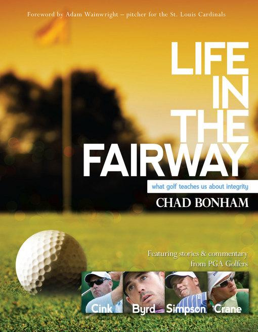 Life in the Fairway: What Golf Teaches Us About Integrity EB9781614582540