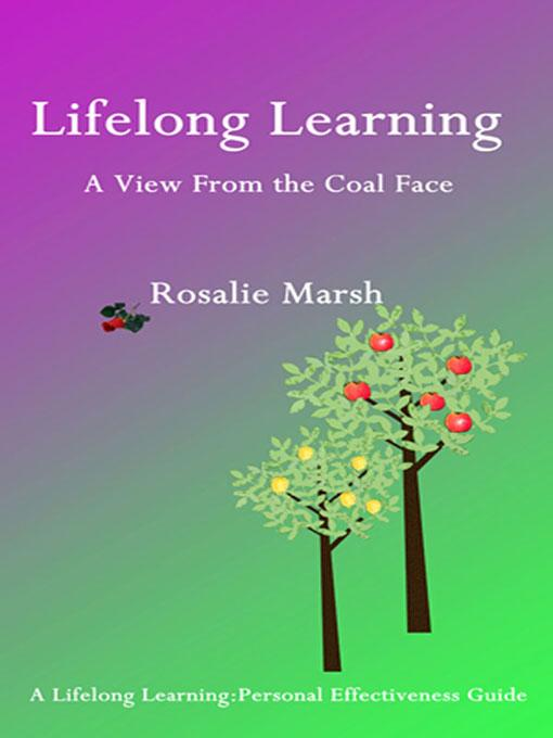 Lifelong Learning: A View from the Coal Face EB9781908302069