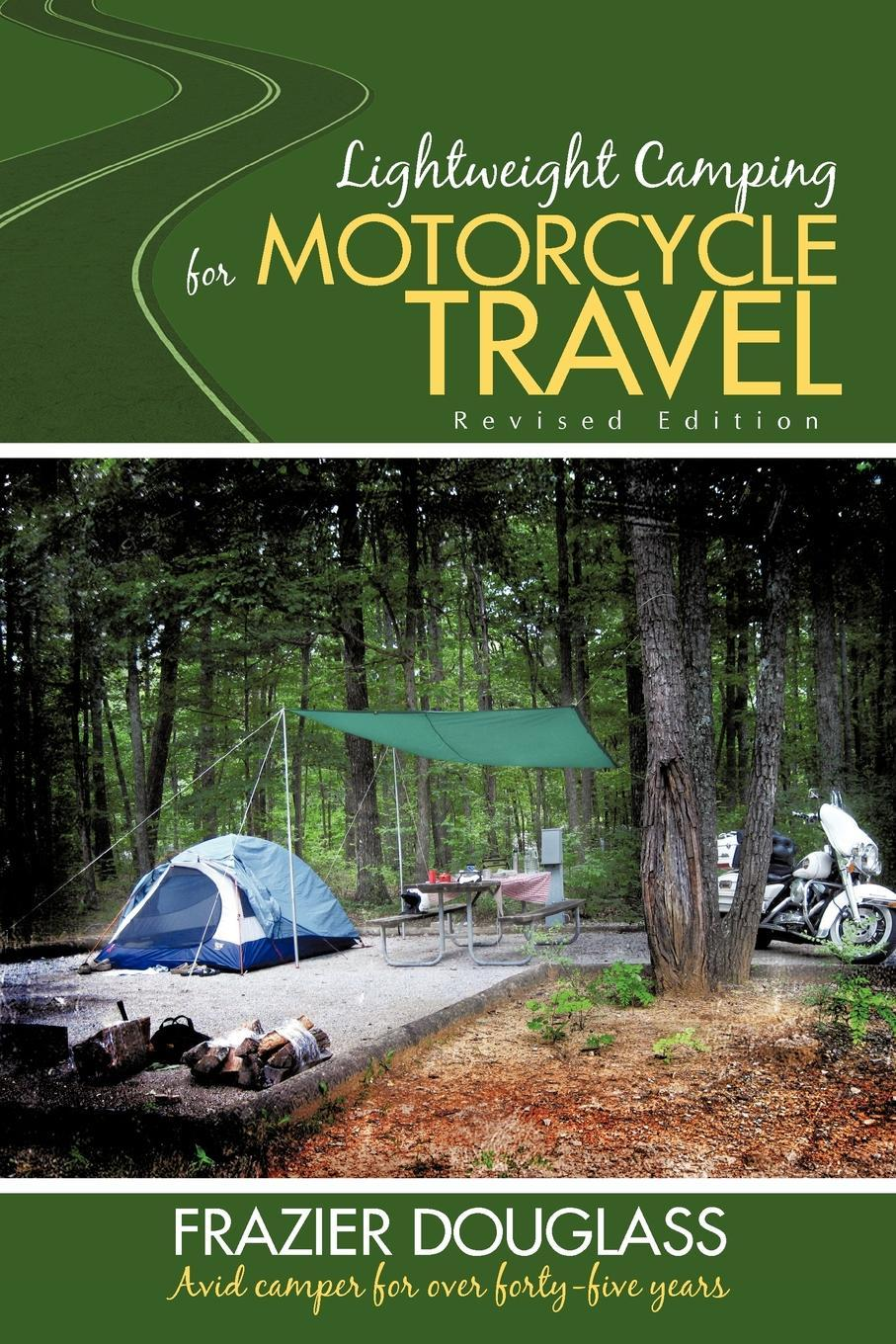 Lightweight Camping for Motorcycle Travel: Revised Edition EB9781440176463