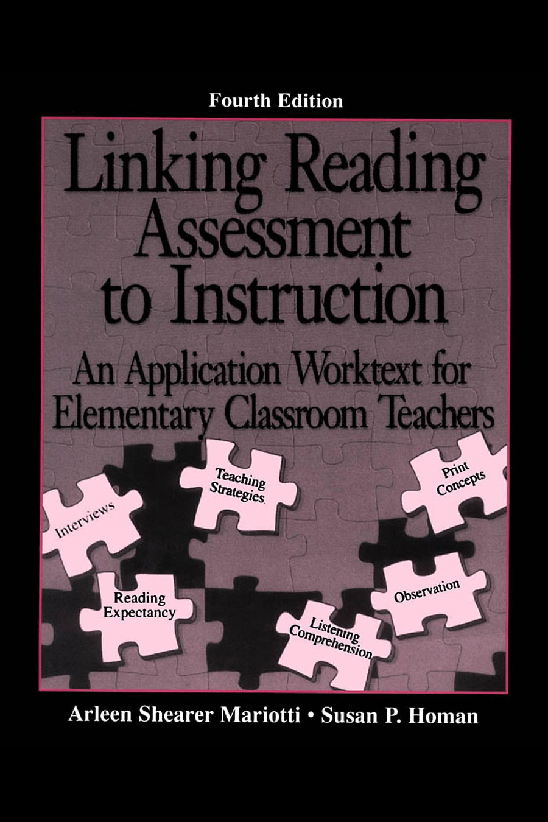 Linking Reading Assessment to Instruction: An Application Worktext for Elementary Classroom Teachers EB9781410613004
