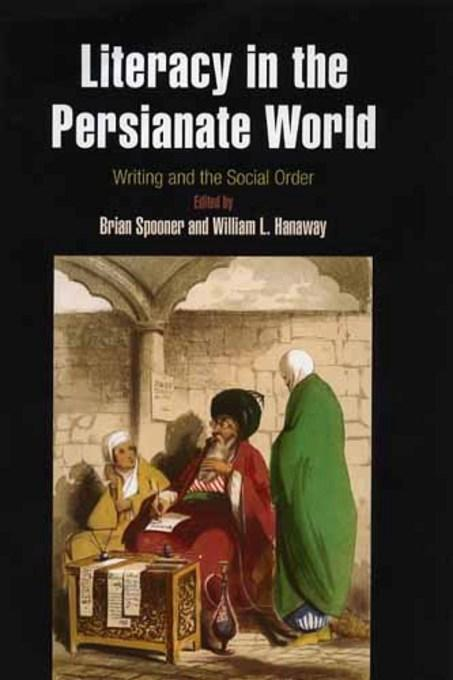 Literacy in the Persianate World EB9781934536568
