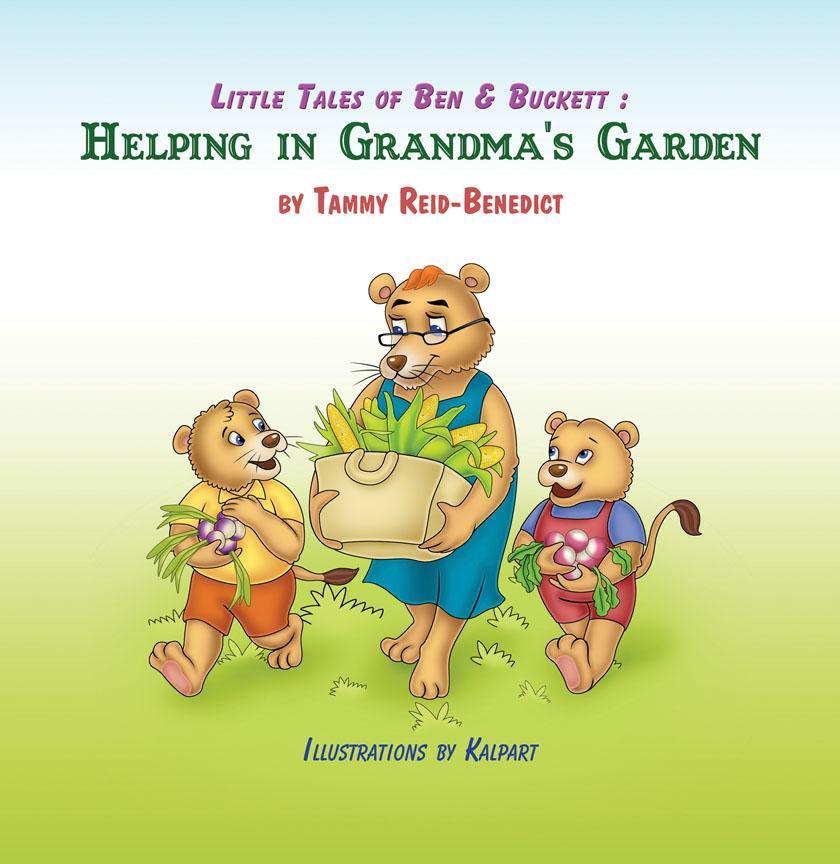 Little Tales of Ben & Buckett : Helping in Grandma's Garden EB9781618970343
