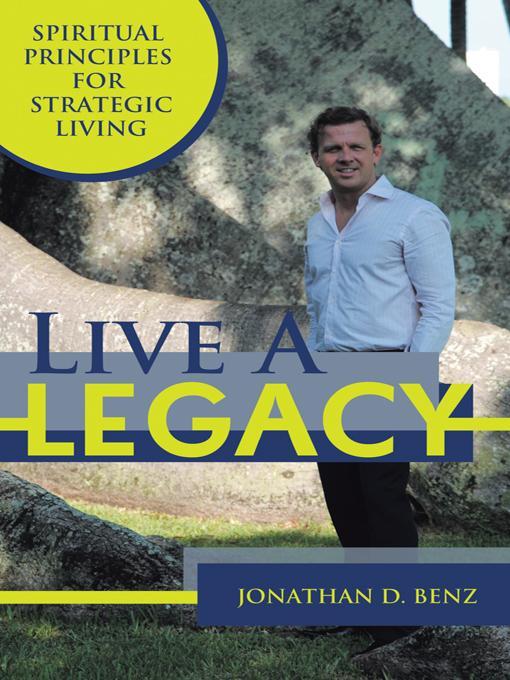 Live A Legacy: Spiritual Principles for Strategic Living EB9781452541396