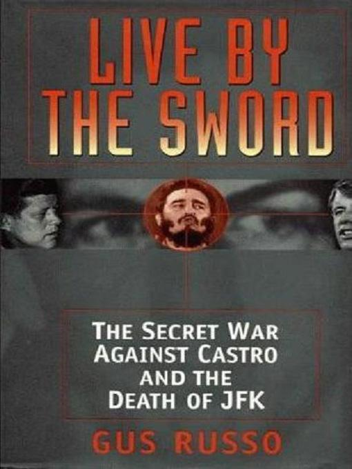 Live By the Sword: The Secret War Against Castro and the Death of JFK EB9781890862985