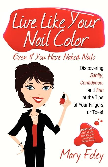 Live Like Your Nail Color, Even if You Have Naked Nails EB9781600379031