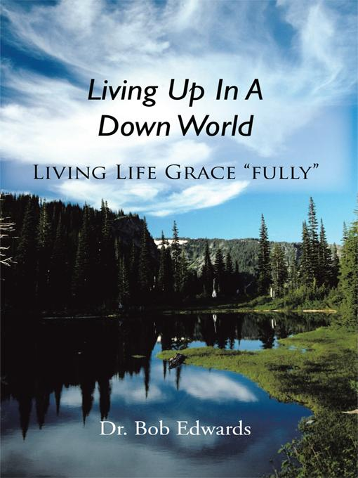 Living Up In A Down World: Living Life Grace