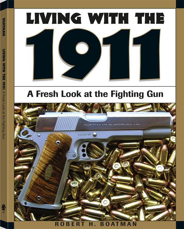 Living With The 1911: A Fresh Look at the Fighting Gun EB9781610045254