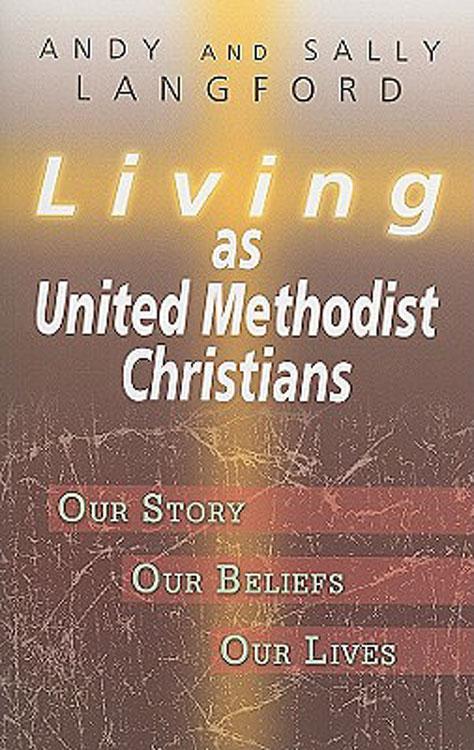 Living as United Methodist Christians EB9781426726668