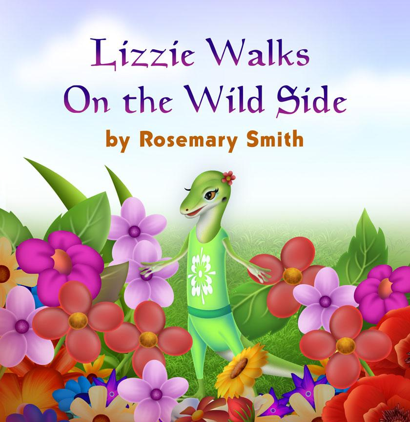 Lizard Tales: Lizzie Walks On the Wild Side EB9781612045504