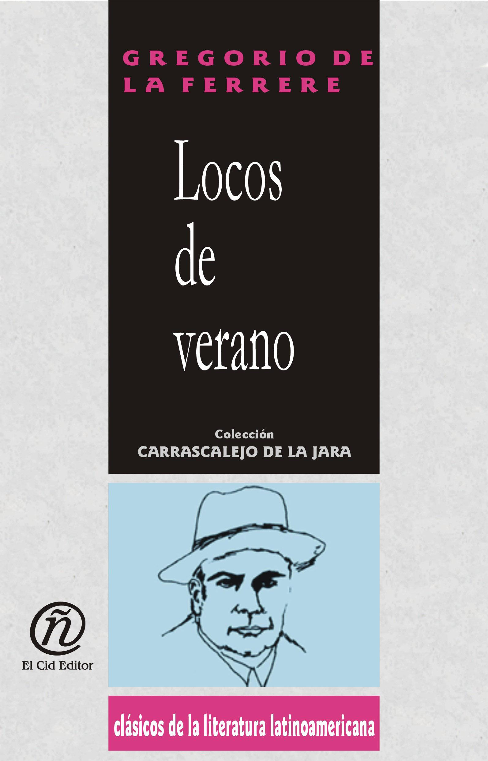 Locos de verano: Colecci?n de Cl?sicos de la Literatura Latinoamericana