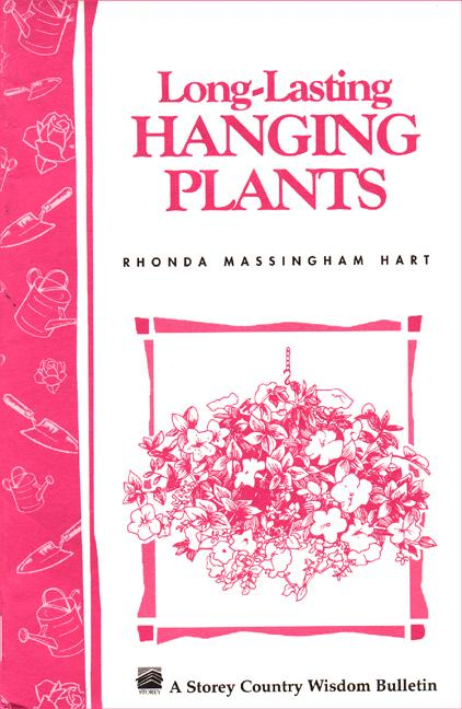 Long-Lasting Hanging Plants: Storey's Country Wisdom Bulletin A-147 EB9781603426107