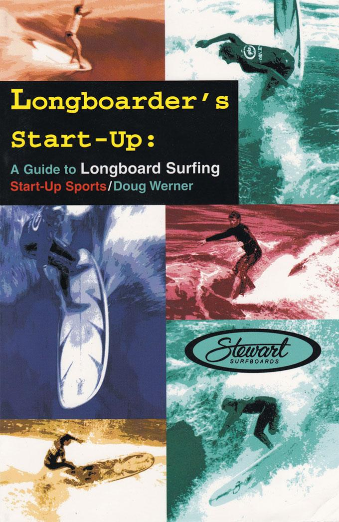 Longboarder's Start-Up: A Guide to Longboard Surfing EB9781935937371