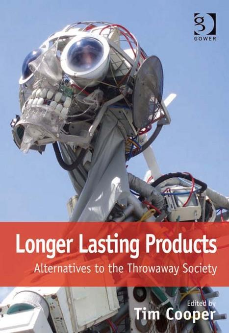 Longer Lasting Products: Alternatives To The Throwaway Society EB9781409458876