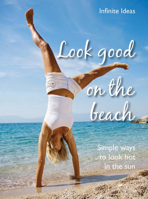 Look good on the beach: Simple ways to look hot in the sun EB9781908474605