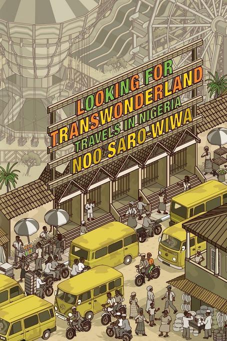 Looking for Transwonderland: Travels in Nigeria EB9781593764913